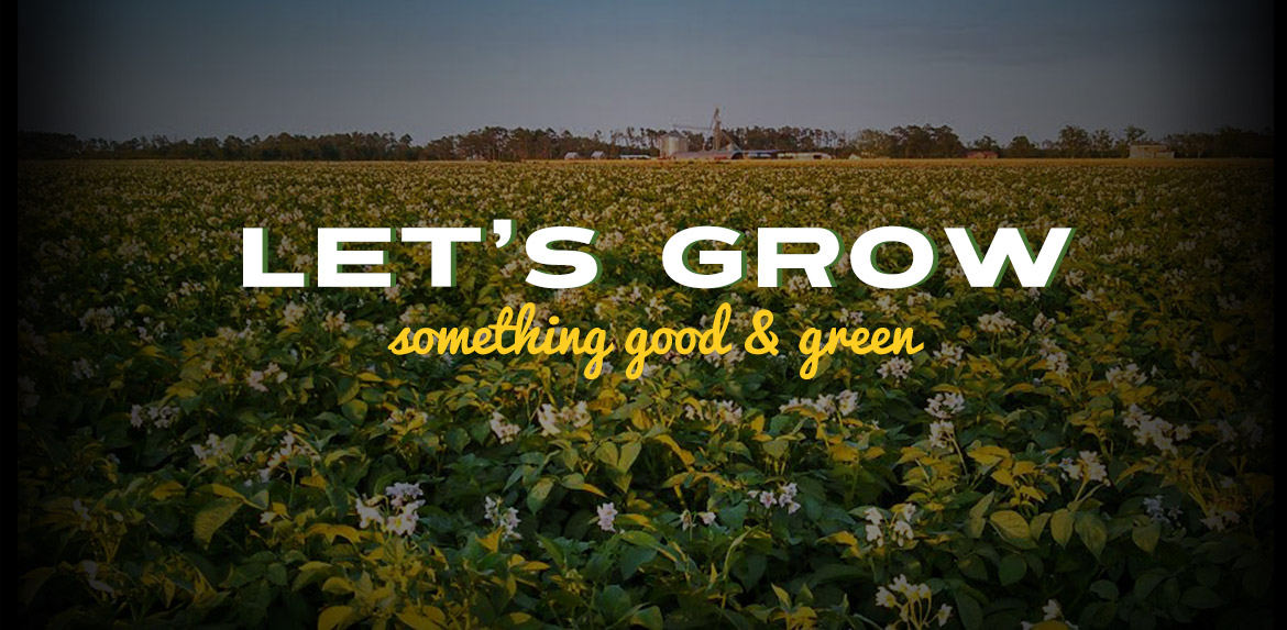 Let us grow something good and green